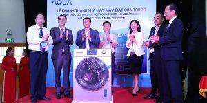 Aqua khánh thành nhà máy mới và giới thiệu mẫu máy giặt cửa trước lồng giặt 525mm