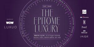 Epitome of Luxury: Điểm đến tinh hoa tại thủ đô Hà Nội của WOW và LUXUO