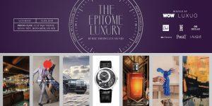 Epitome of Luxury: 6 ông lớn ngành kinh doanh xa xỉ cùng hội tụ về Hà Nội