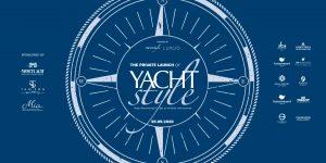 Độc quyền, thượng lưu và hơn thế nữa: Đếm ngược về sự kiện ra mắt độc quyền Yacht Style Vietnam